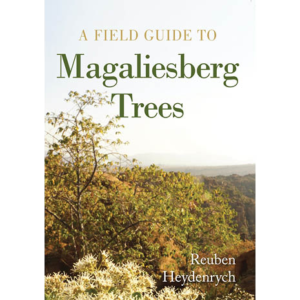 A Field Guide To Magaliesberg Trees - Reuben Heydenrych