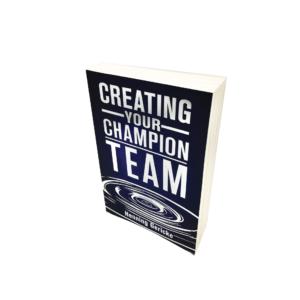 Creating Your Champion Team