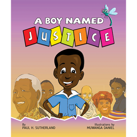 A Boy Named Justice by Paul Sutherland