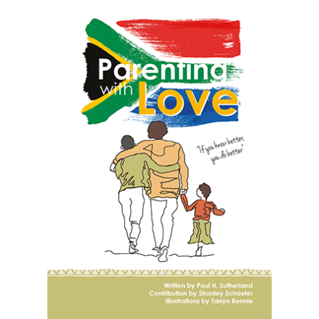 Parenting with Love SA by Paul Sutherland
