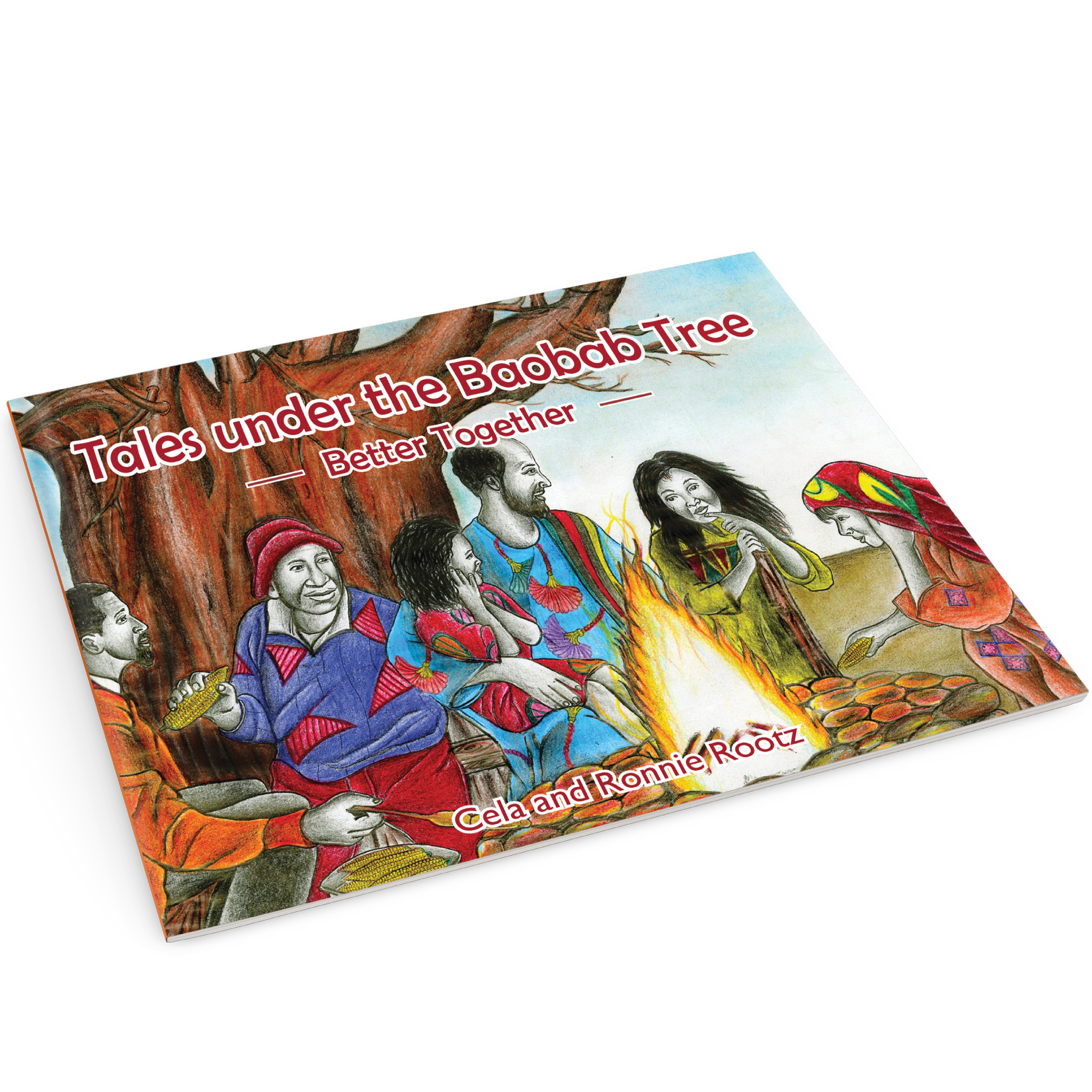 Tales under the Baobab tree: Better Together by Cela and Ronnie Rootz